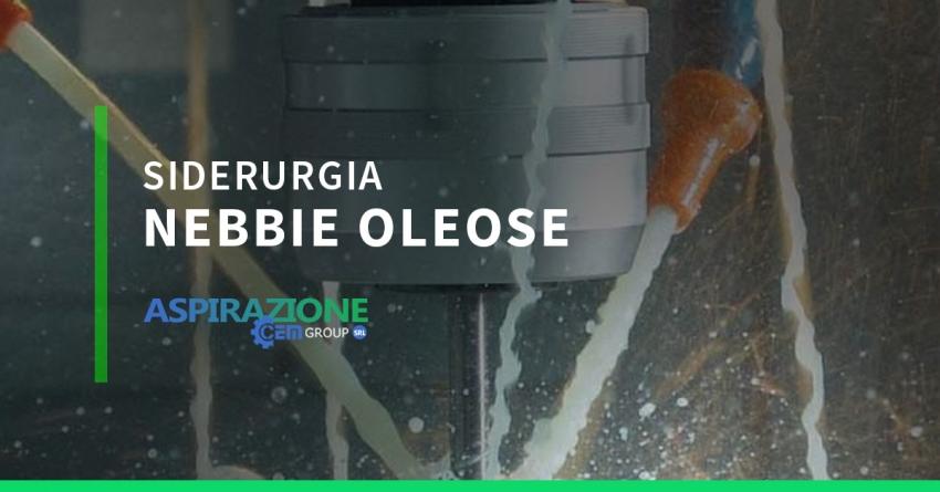 Siderurgia - Nebbie oleose