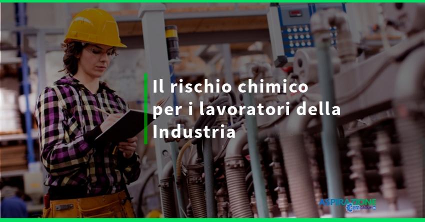 Il rischio chimico per i lavoratori della Industria